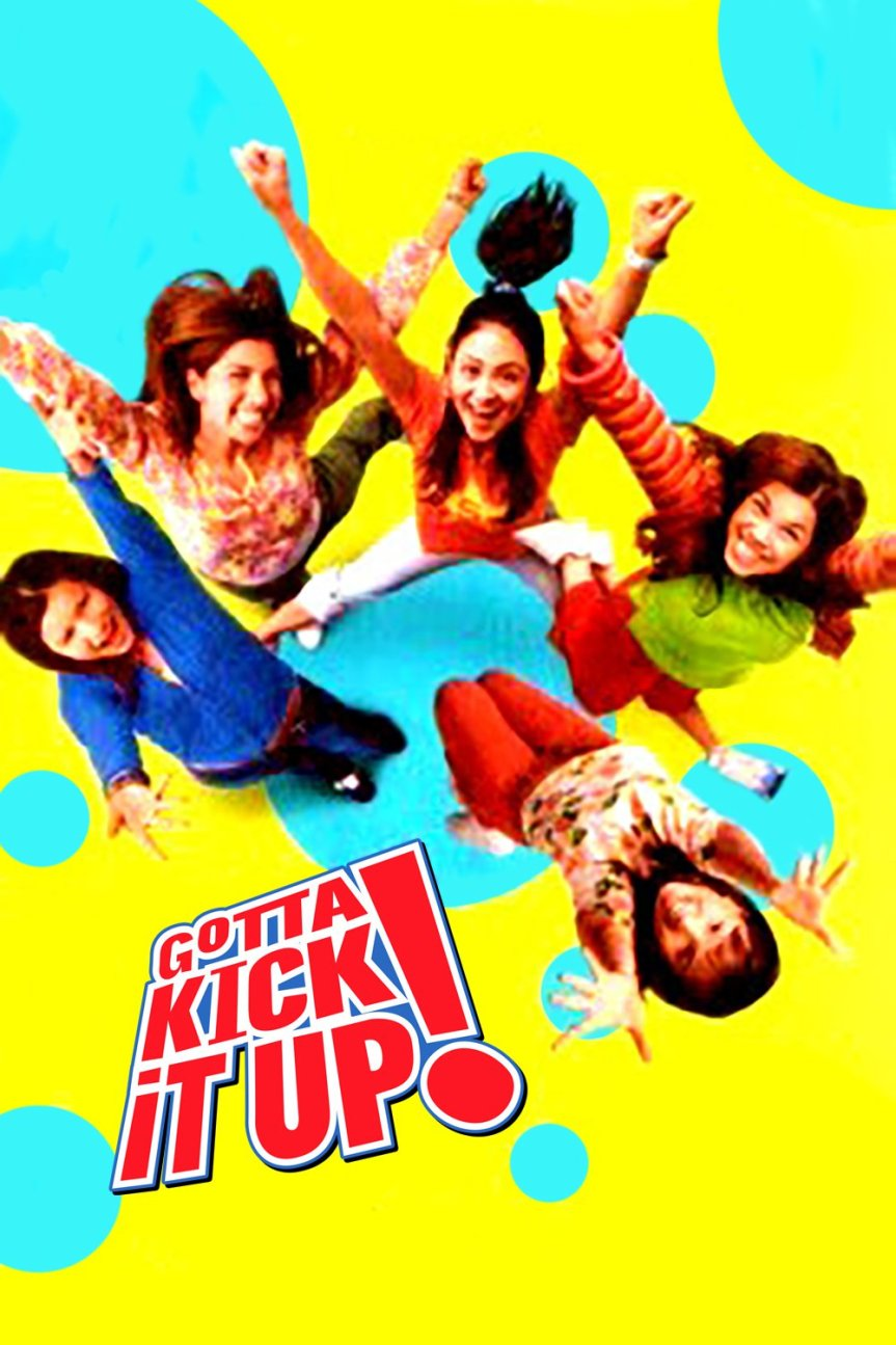 "Poster for the movie ""Gotta Kick It Up"""