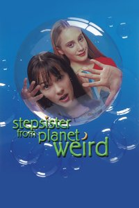 """Poster for the movie """"Stepsister from Planet Weird"""""""