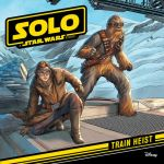 "Closely-Guarded ""Solo: A Star Wars Story"" Plot and Character Info Not a Secret on Tie-In Merchandise"