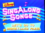 "Song List for ""Disney's Sing-Along Songs"" Series 2 Volume: ""Let's Go to Disneyland Paris"" (1993)"