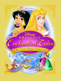 Disney Princess Enchanted Tales: Follow Your Dreams (2007 Movie)