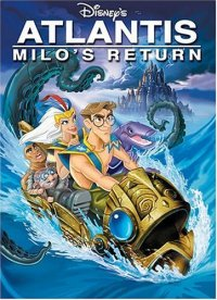 Atlantis: Milo's Return (2003 Movie)