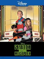 Phantom of the Megaplex (Disney Channel Original Movie)
