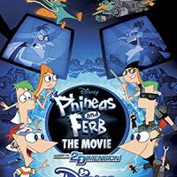 Phineas and Ferb the Movie: Across the 2nd Dimension (Disney Channel Original Movie)