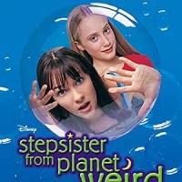Stepsister from Planet Weird (Disney Channel Original Movie)