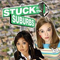 Stuck in the Suburbs (Disney Channel Original Movie)