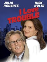 I Love Trouble (Touchstone Movie)