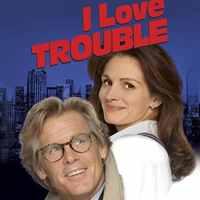 I Love Trouble (Touchstone Movie)