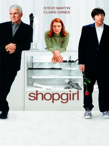 Shopgirl (Touchstone Movie)