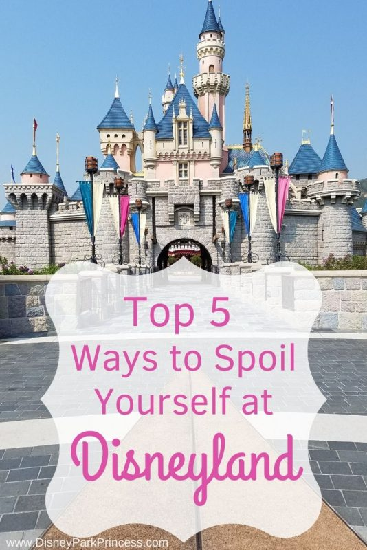 Our Top 5 Ways to Spoil Yourself at Disneyland #disneyland #anaheim #disney #splurge
