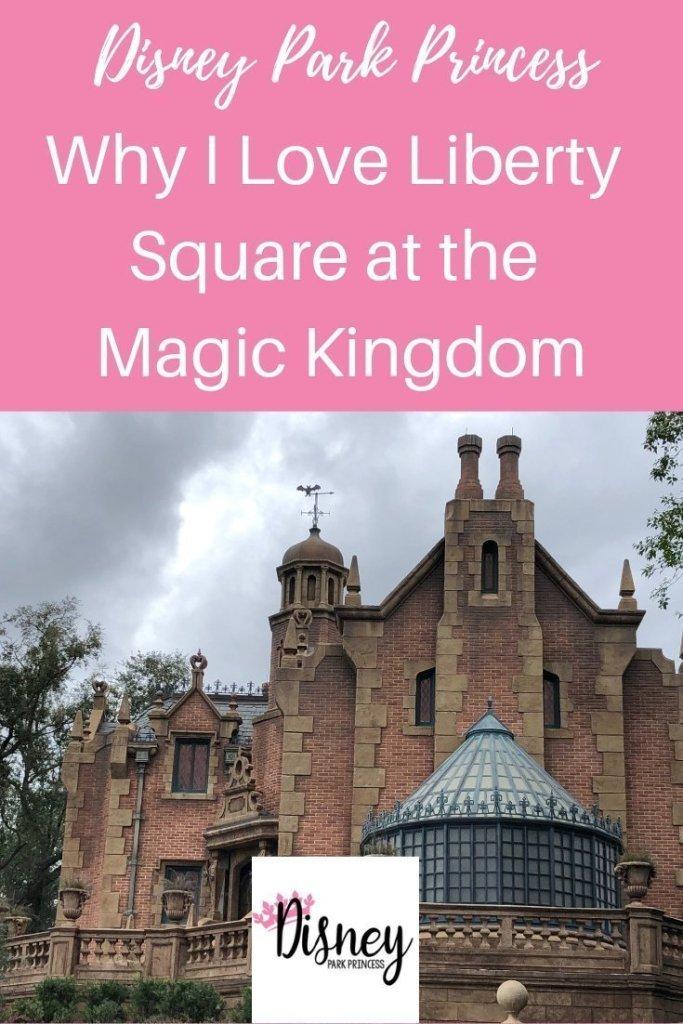 Why we love Liberty Square at Walt Disney World's Magic Kingdom #waltdisneyworld #disneyworld #magickingdom