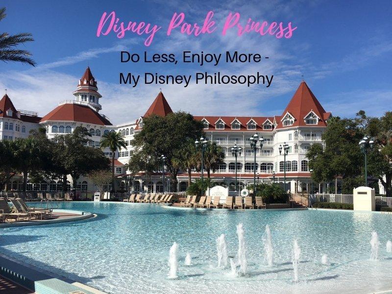 Do Less, Enjoy More – My Disney Philosophy