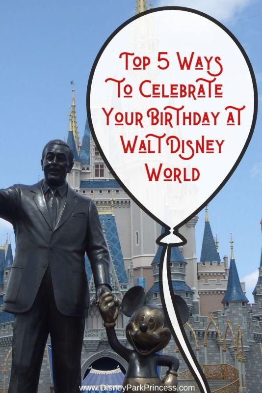 Top 5 Ways to Celebrate Your Birthday at Walt Disney World