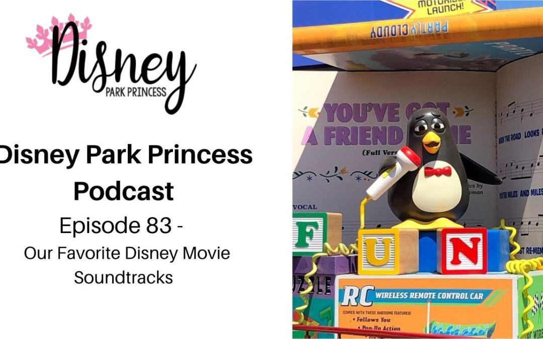 Episode 83- Our Favorite Disney Movie Soundtracks
