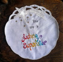 You are a fucking superstar, in rainbow embroidery