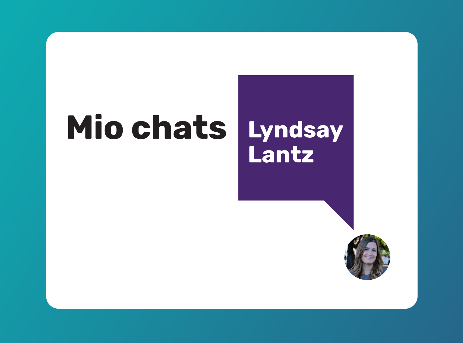 Mio chats with Lyndsay Lantz