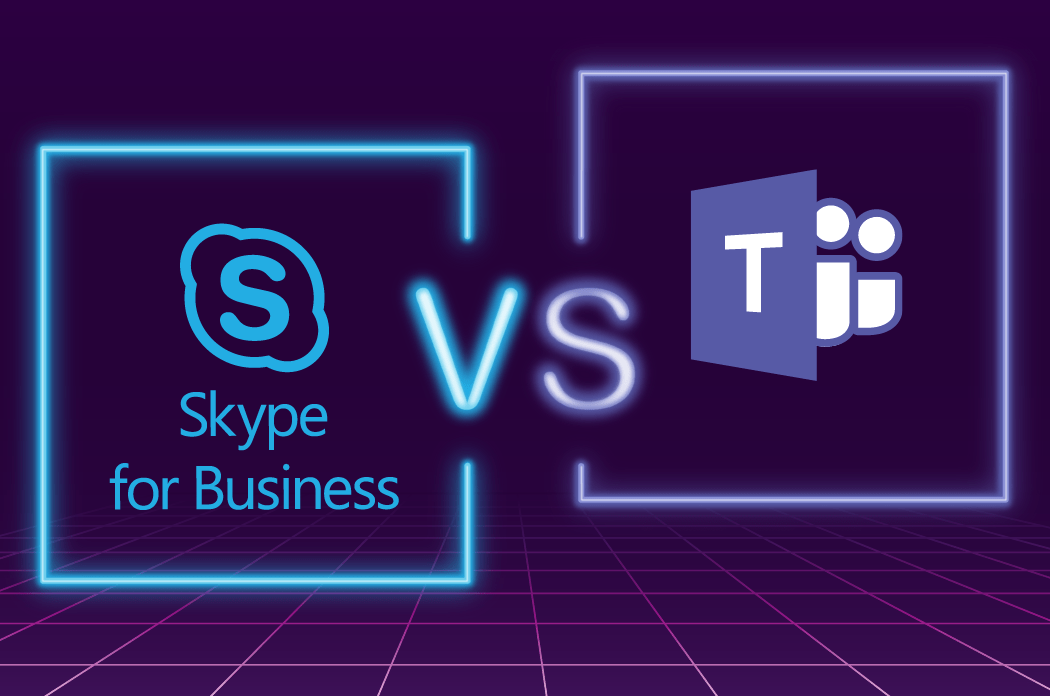 Skype for Business 2019 vs Microsoft Teams 2020