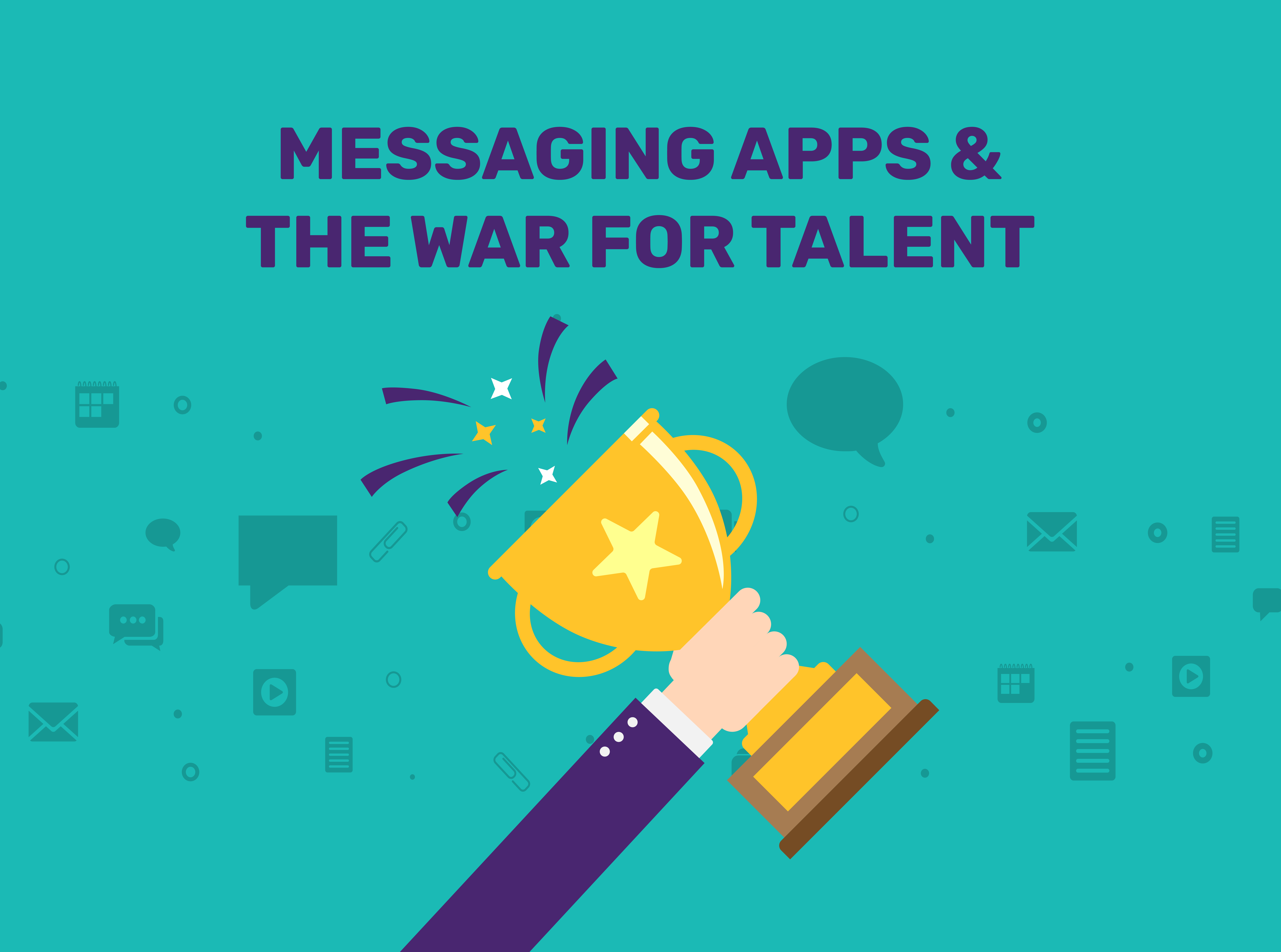 Messaging apps and the war for talent