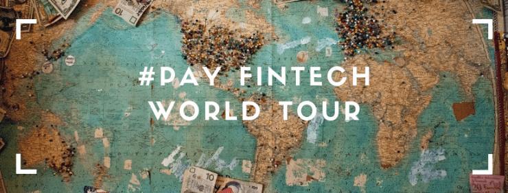 #PAY FINTECH WORLD TOUR