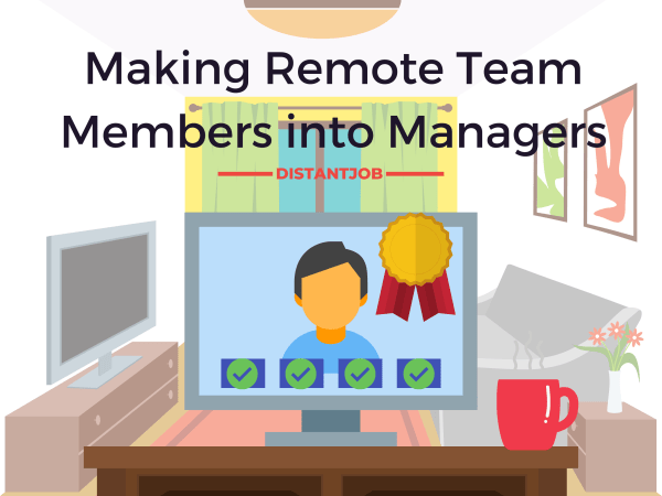 Making remote team members into managers