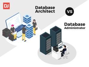 Database architect vs. database administrator