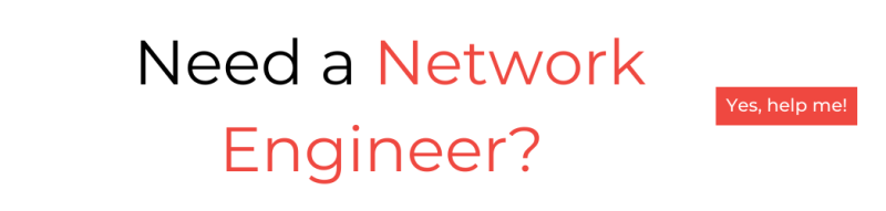 Need a network engineer?