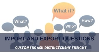 import and export questions customers asked Distinctcushy Freight