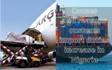 Causes and reasons customs import duties increase in Nigeria