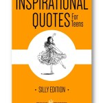 Inspirational_Quotes_for_Teens_Silly_Edition_Distinct_Press
