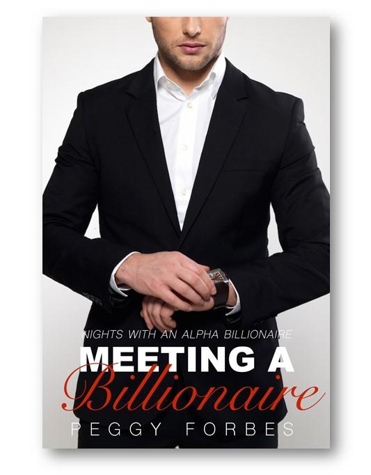 Meeting-a-Billionaire_Peggy_Forbes_alpha-billionaire-romance_Distinct-Press