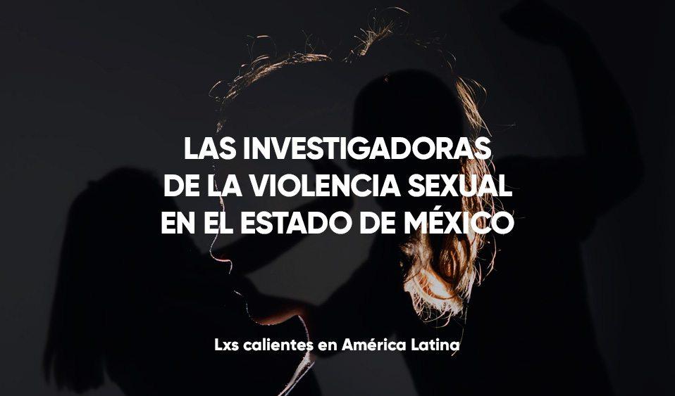 Las investigadoras de la violencia sexual del Estado de México
