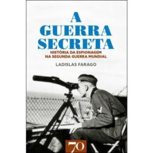 A Guerra Secreta – História da espionagem na Segunda Guerra Mundial