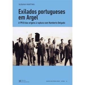 Exilados Portugueses em Argel – A FPLN das origens à ruptura com Humberto Delgado