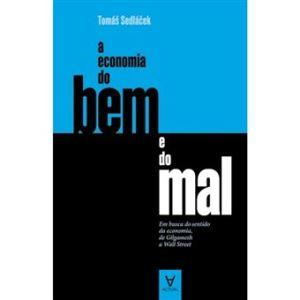 A Economia do Bem e do Mal – Em busca do sentido da economia, de Gilgamesh a Wall Street