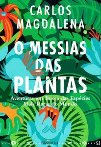 O Messias das Plantas – Aventuras em busca das espécies mais raras do Mundo