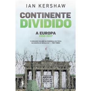 Continente Dividido – A Europa 1950-2017