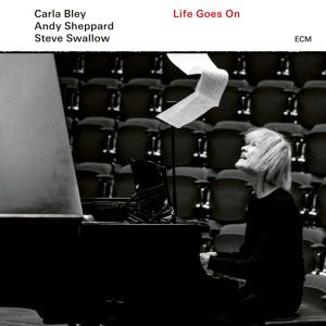 Carla Bley/ Andy Sheppard/ Steve Swallow – Life Goes On (LP)