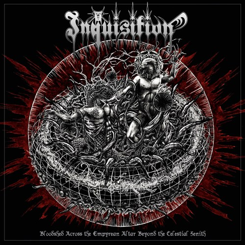 Bloodshed Across the Empyrean Altar Beyond the Celestial Zenith - Inquisition
