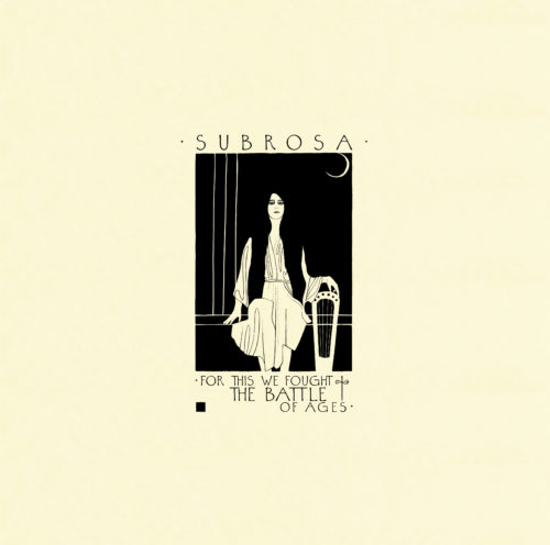 For This We Fought The Battle of Ages - SubRosa
