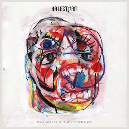 ReAniMate 3: The CoVeRs eP - Halestorm