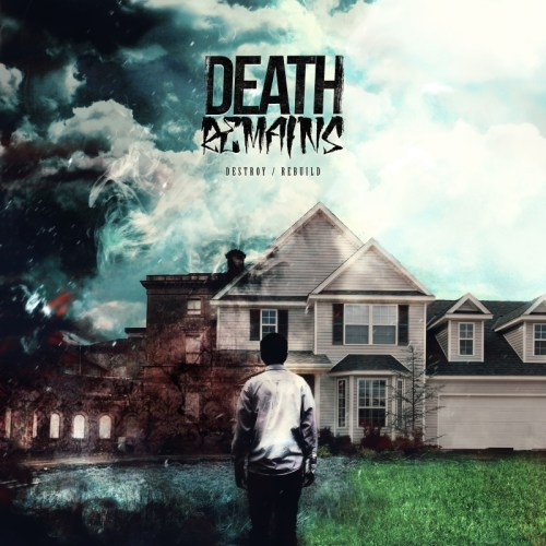 Destroy/Rebuild - Death Remains
