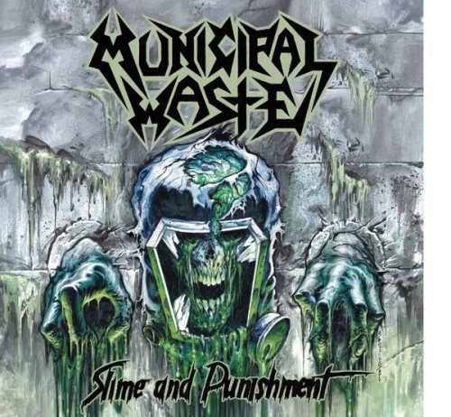 Slime and Punishment - Municipal Waste