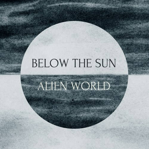 Alien World - Below The Sun