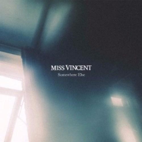 Somewhere Else - Miss Vincent