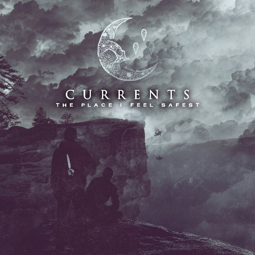 The Place I Feel Safest - Currents