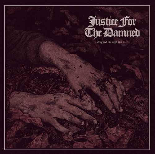 Dragged Through The Dirt - Justice For The Damned