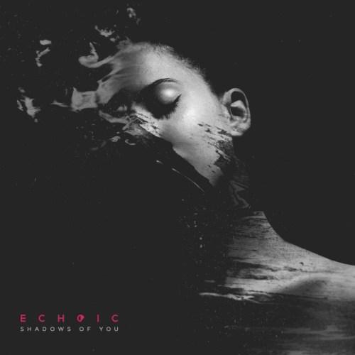 Shadows of You - Echoic