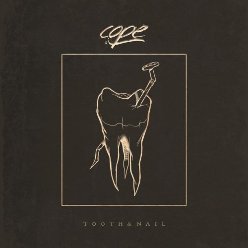 Tooth & Nail - COPE