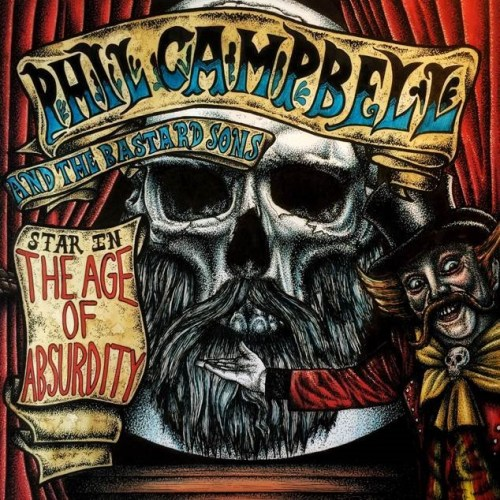 The Age of Absurdity - Phil Campbell and the Bastard Sons