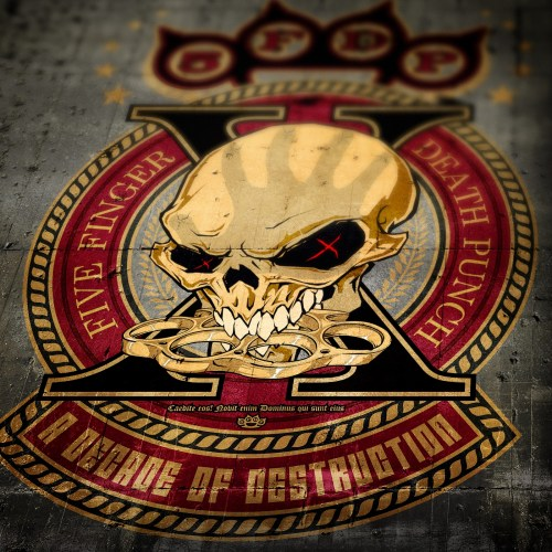 A Decade of Destruction - Five Finger Death Punch